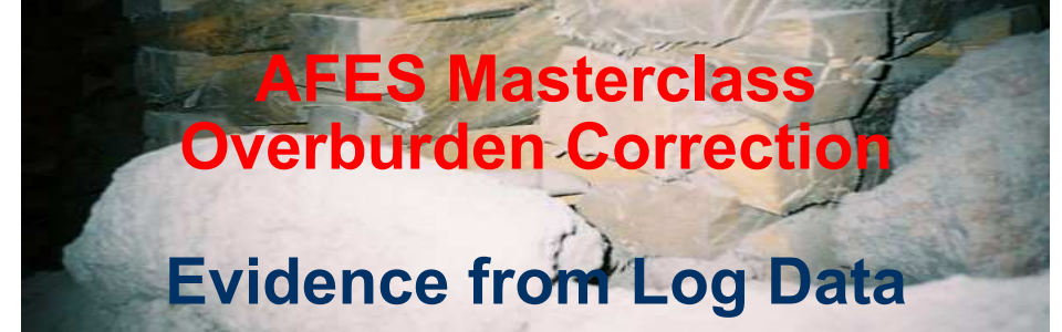 AFES Masterclass – Overburden Correction. 19th May 2010