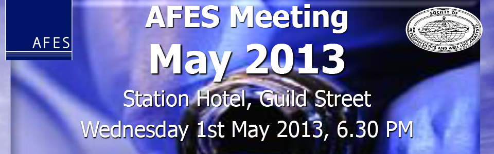AFES Event – Talk from David Dangfa of Schlumberger. 1st May 2013